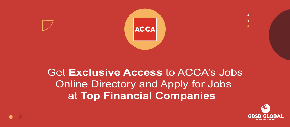 Get Exclusive Access to ACCA Jobs Online Directory and Apply for Jobs at best Financial Companies