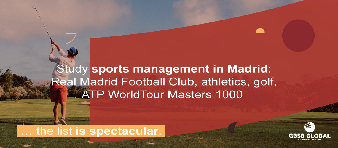Study sports management in Madrid: Real Madrid Football Club, golf, ATP World Tour Masters 1000