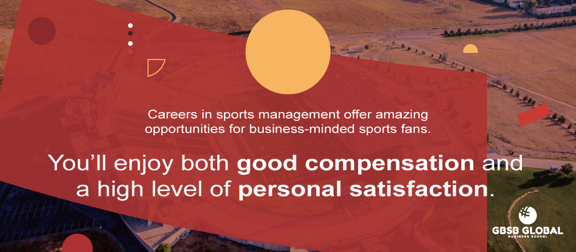 Careers in sports management offer amazing opportunities for business-minded sports fans