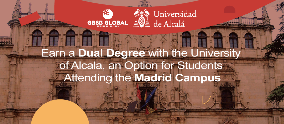 Earn a dual degree with the University of Alcala, option for students of Madrid Campus