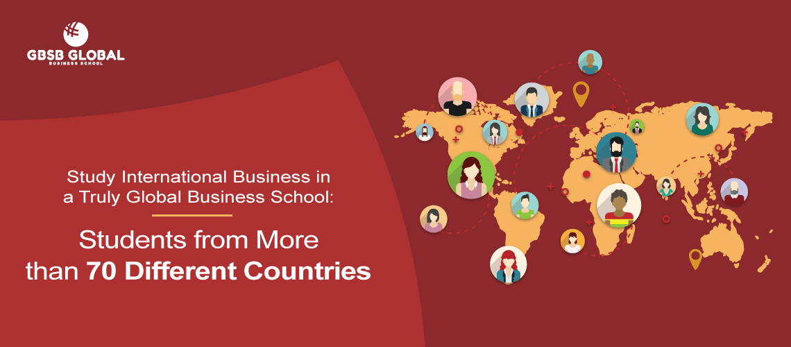 Study International Business in Truly Global Business School: Students from 70 different countries