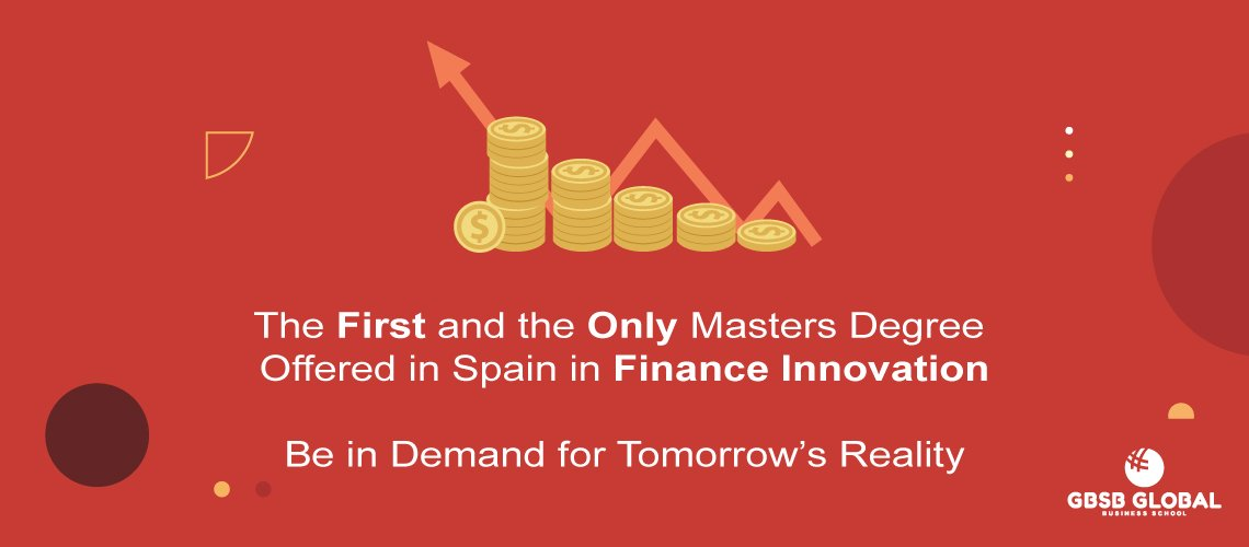 The first and the only Masters Degree in Spain in finance innovation