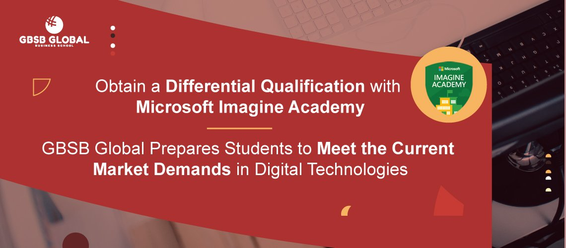 Obtain a differential qualification with Microsoft Imagine Academy and GBSB Global Business School