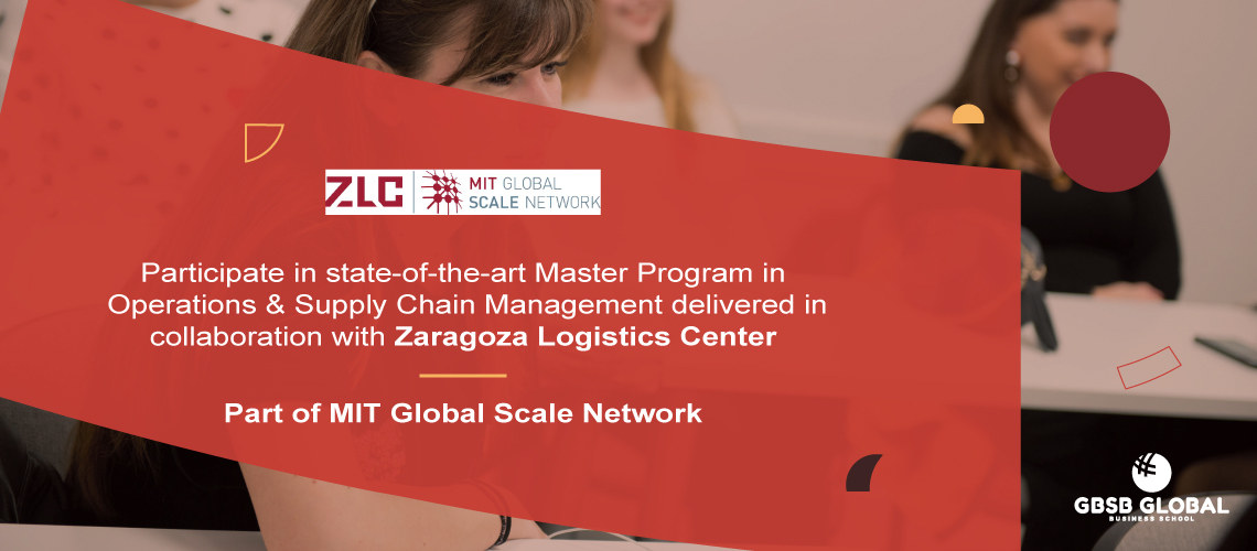 Master in Operations & Supply Chain with Zaragoza Logistics Center – MIT Global Scale Network