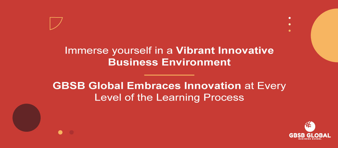 GBSB Global Embraces Innovation at Every Level of the Learning Process