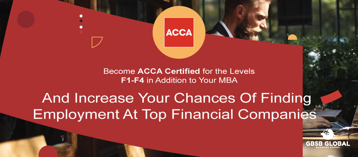 Become ACCA Certified at levels F1-F4 in addition to your MBA in Finance