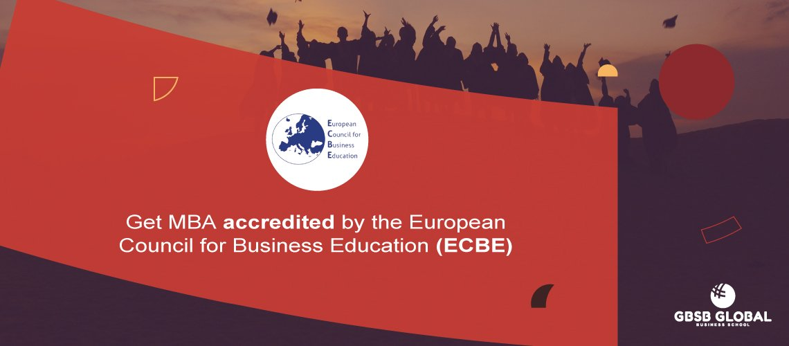 Get MBA accredited by the European Council for Business Education (ECBE)