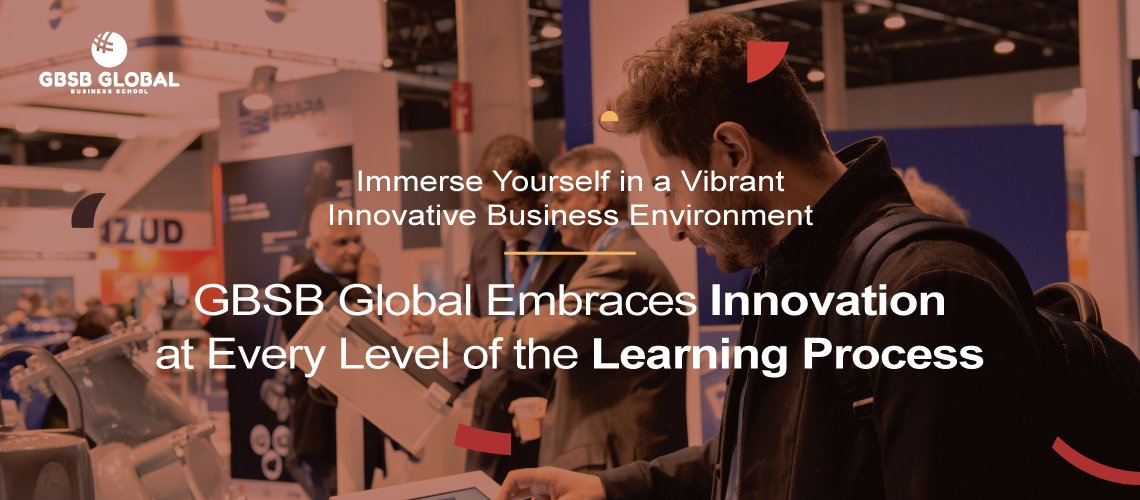 GBSB Global Business School embraces innovation at each level of the learning process