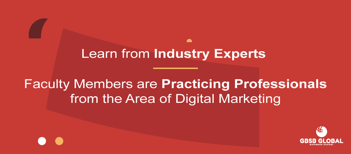 Master in Digital Marketing Online Faculty Members are Practicing Professionals from the Area of Digital Marketing
